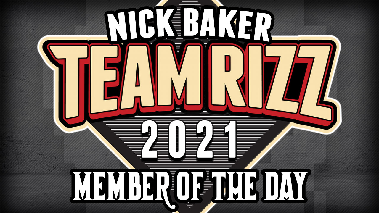 Nick Baker is today's Team Rizz member of the day!